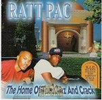 Ratt Pac - The Home Of The Killaz And Crack