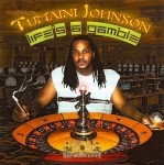 Tumaini Johnson - Life's A Gamble
