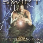 Swift - It Ain't Safe No More