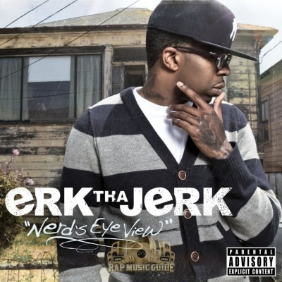 Erk Tha Jerk - Nerd's Eye View