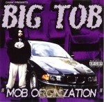Big Tob - Mob Orginization