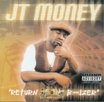 JT Money - Return Of The B-izer