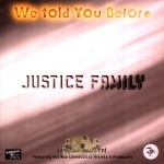 Justice Family - We Told You Before