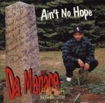 Da Menace - Ain't No Hope
