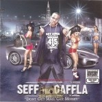 Seff Tha Gaffla - Dont Get Mad Get Money