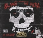 Blanco And The Jacka - Misfits