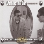 Vorheez The Don - Rap Costs Money & Somebody Pays
