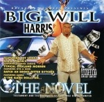 Big Will Harris - The Novel: Testamony & Testamoney's Of A Defense Street Lawyer