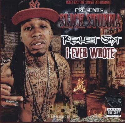 Slick Stunna - The Realest Shyt I Ever Wrote