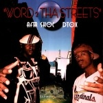 Afta Shoc & DTox - Word 2 Tha Streets