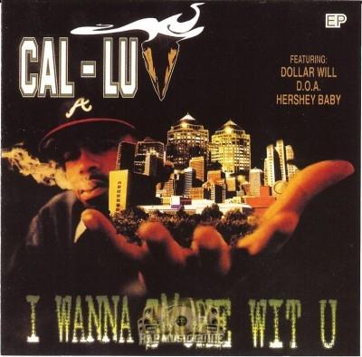 Cal-Luv - I Wanna Smoke Wit U