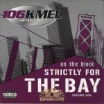 106 KMEL On The Block - Strictly For The Bay Volume One