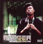 Michael Sterling - This Thang Bigger Than Michael Sterling