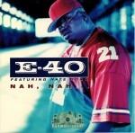 E-40 - Nah, Nah ... featuring Nate Dogg