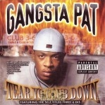 Gangsta Pat - Tear Your Club Down
