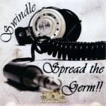 Swindle - Spread The Germ!!