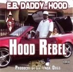 E.B. Daddy Of Da Hood - Hood Rebel