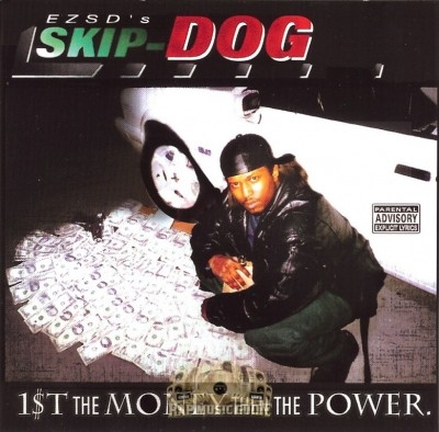 Skip Dog - 1st The Money Then The Power