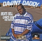 Dawnt Daddy - Beats Sell, Lyrics Don't The Mixtape
