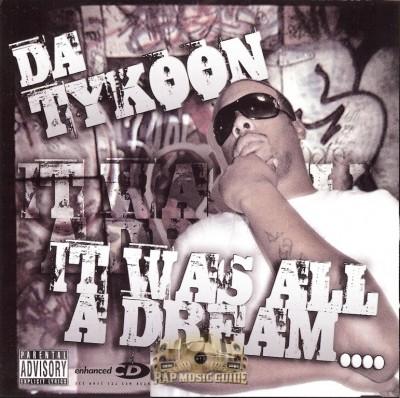 Da Tykoon - It Was All A Dream