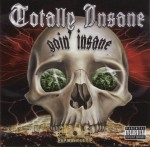 Totally Insane - Goin' Insane