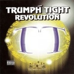 Trumph Tight Enterprises - Trumph Tight Revolution