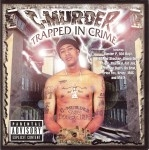 C-Murder - Trapped In Crime