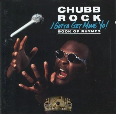 Chubb Rock - I Gotta Get Mine, Yo!