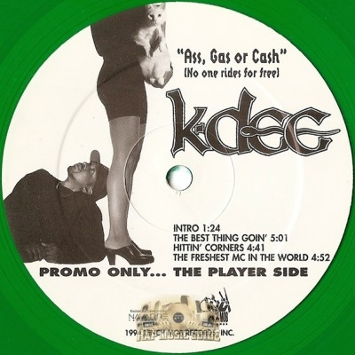 K-Dee - Ass, Gas Or Cash (No One Rides For Free)