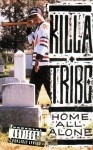 Killa Tribe - Home All Alone