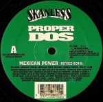 Proper Dos - Mexican Power Remix / One Summer Night Remix
