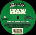 Proper Dos - Mexican Power Remix / One Summer Night Remix