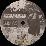 Mystik Journeymen - Escape Forever