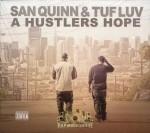 San Quinn & Tuf Luv - A Hustlers Hope