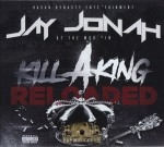 Jay Jonah - Kill A King Reloaded