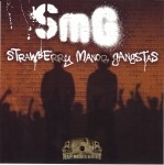 SMG - Strawberry Manor Gangstas