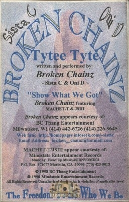 Broken Chainz - Tytee Tyte/Show What We Got
