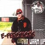 E-Ferocious - Tha Warm Up
