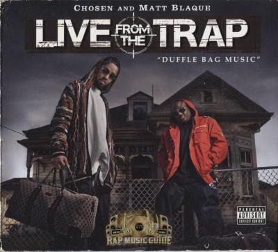 Chosen & Matt Blaque - Live From The Trap