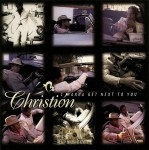 Christion - I Wanna Get Next To You