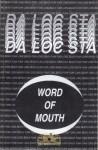 Da Loc Sta - Word Of Mouth
