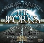 After Midnight Productions Presents - The Works Part II
