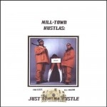 Mill-Town Hustlas - Just Anotha Hustle