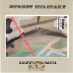 Street Military - Aggrivated Rasta