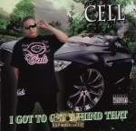 Cell - I Got To Get Behind That
