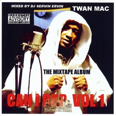 Twan Mac - Can I Rap Vol. 1