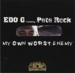 Edo G & Pete Rock - My Own Worst Enemy