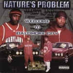 Nature's Problem - Welcome To Baltimore City