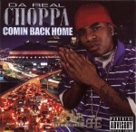 Da Real Choppa - Comin Back Home