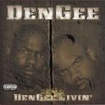 DenGee - DenGee Livin'